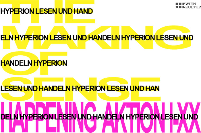 THE MAKING OF SENSE - HAPPENING AKTION 	I-XX - HYPERION LESEN UND HANDELN